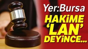 Hakime, 'lan' deyince...