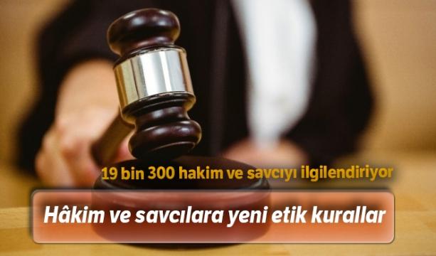 Hâkim ve savcılara yeni etik kurallar