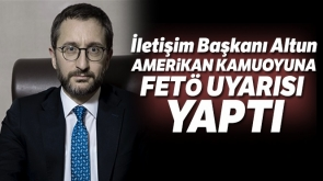 İletişim Başkanı Altun'dan Amerikan kamuoyuna FETÖ uyarısı