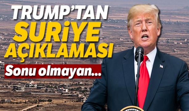 Trump, 'ABD'nin Suriye'de sonu olmayan bu saçma savaşlardan çekilme vakti geldi'