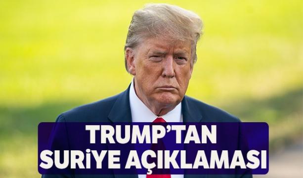 ABD Başkanı Donald Trump'tan Suriye açıklaması