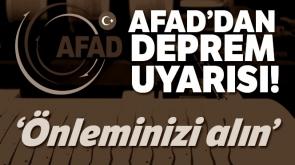 Dikkat AFAD'dan deprem uyarısı! Önleminizi alın