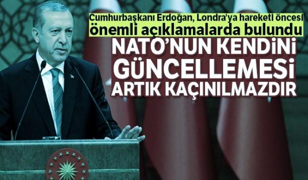 Cumhurbaşkanı Erdoğan: 'NATO'nun kendini güncellemesi artık kaçınılmazdır'