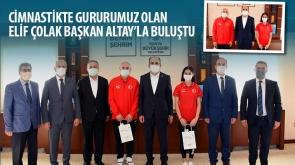 Cimnastikte Gururumuz Olan Elif Çolak Başkan Altay'la Buluştu