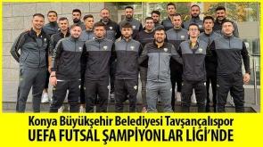 Konya Büyükşehir Belediyesi Tavşançalıspor UEFA Futsal Şampiyonlar Ligi'nde