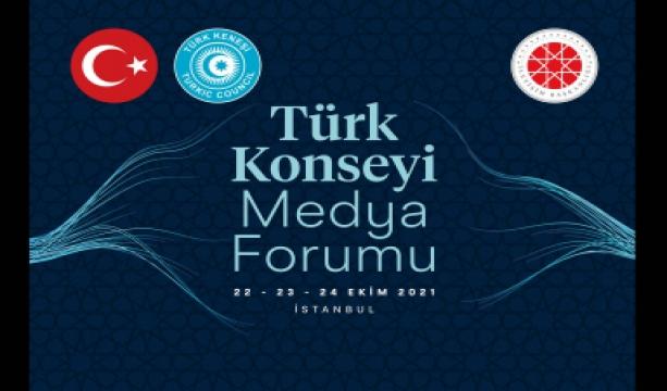 """Türk Konseyi, """"Medya Forumu"""" ile İstanbul'da buluşacak"""