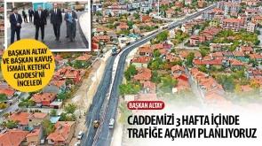 Başkan Altay ve Başkan Kavuş İsmail Ketenci Caddesi'ni İnceledi
