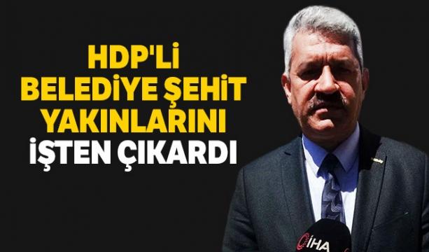 HDP'li belediye şehit yakınlarını işten çıkardı - Tıkla İzle