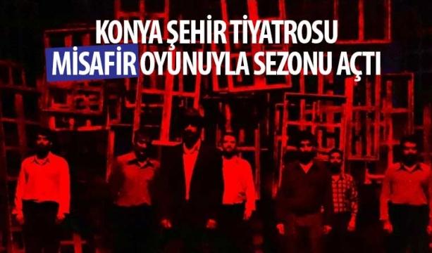 """Konya Şehir Tiyatrosu """"Misafir"""" Oyunuyla Sezonu Açtı"""