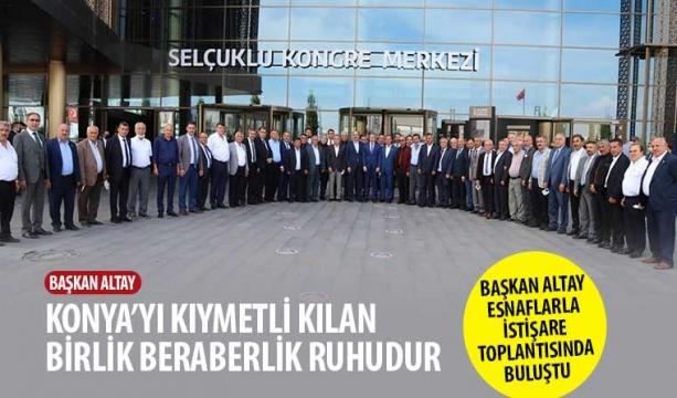 Başkan Altay: Konya'yı Kıymetli Kılan Birlik Beraberlik Ruhudur